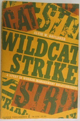 Wildcat Strike (Torchbooks): Gouldner, Alvin W.