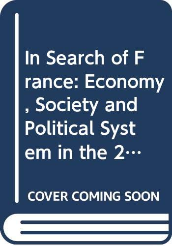 In Search of France: Economy, Society and: Hoffmann, Stanley, etc.