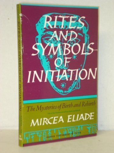 9780061312366: Rites and Symbols of Initiation: The Mysteries of Birth and Rebirth (Torchbooks)