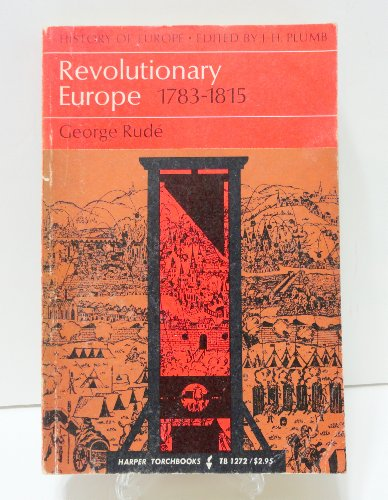 9780061312724: Revolutionary Europe, 1783-1815
