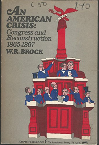 9780061312830: American Crisis: Congress and Reconstruction, 1865-67 (Torchbooks)