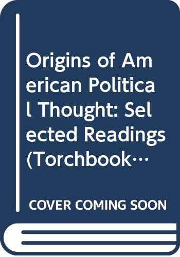 9780061313011: Origins of American Political Thought: Selected Readings (Torchbooks)