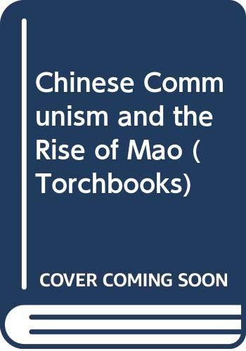 9780061313080: Chinese Communism and the Rise of Mao (Torchbooks)