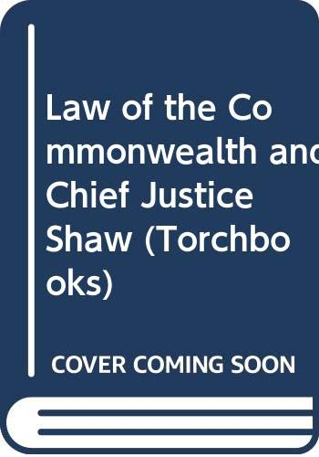 9780061313097: Law of the Commonwealth and Chief Justice Shaw (Torchbooks)