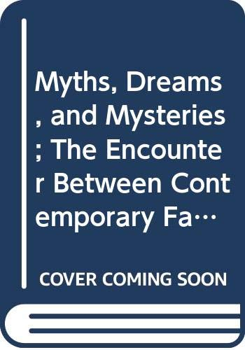 9780061313202: Myths, Dreams, and Mysteries: The Encounter Between Contemporary Faiths and Archaic Realities.