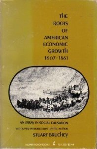 9780061313509: The Roots of American Economic Growth, 1607-1861: An Essay in Social Causation,