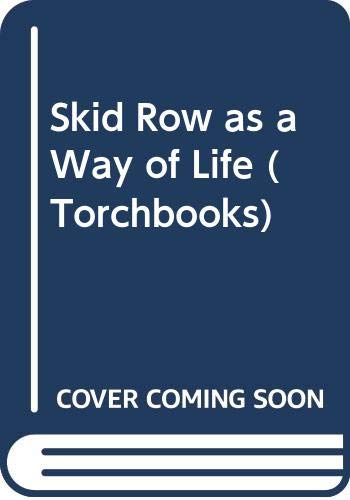 9780061313677: Skid Row as a Way of Life (Torchbooks)