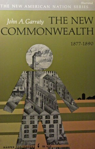 9780061314100: The New Commonwealth, 1877-1890 (New American Nation)