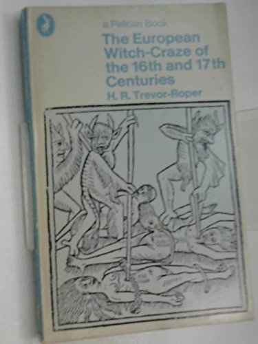 9780061314162: The European Witch-Craze of the Sixteenth and Seventeenth Centuries and Other Essays