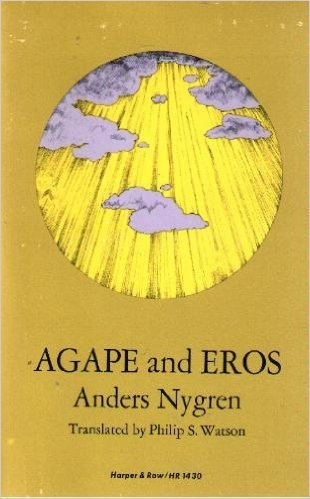 9780061314308: Agape and Eros (Part I: A Study of the Christian Idea of Love; Part II The History of the Christian Idea of Love)