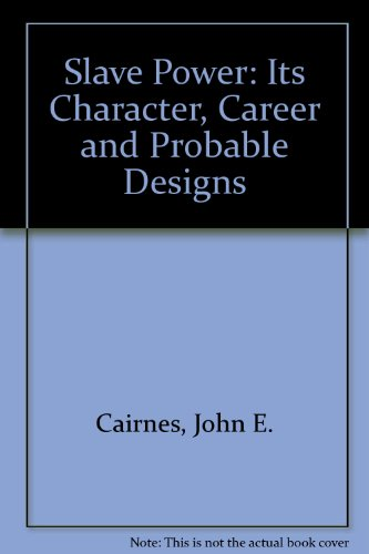9780061314339: The Slave Power: Its Character, Career, and Probable Designs