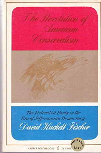 Revolution of American Conservatism: Federalist Party in the Era of Jeffersonian Democracy: David ...