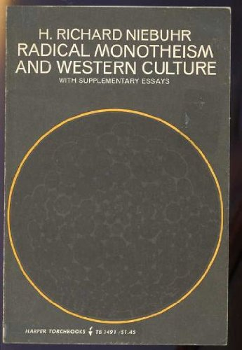 9780061314919: Radical Monotheism and Western Culture with Supplementary Essays