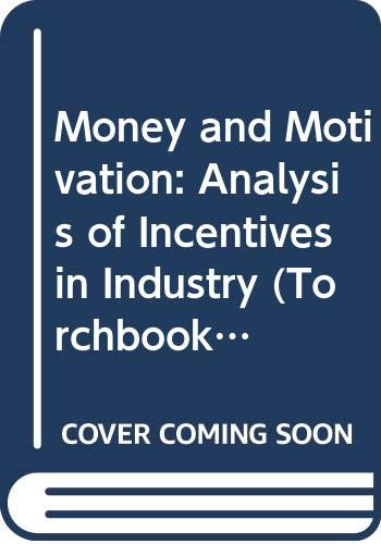 Money and Motivation: Analysis of Incentives in: William Foote Whyte