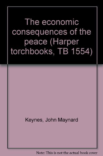 The economic consequences of the peace (Harper: Keynes, John Maynard