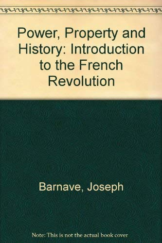 9780061315565: Power, Property and History: Introduction to the French Revolution (Harper torchbooks, TB1556)