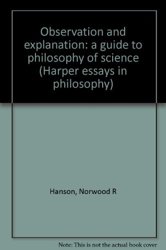 9780061315756: Observation and explanation: a guide to philosophy of science (Harper essays in philosophy)