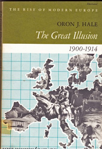 The Great Illusion, 1900-1914 (Rise of Modern: Oron James Hale