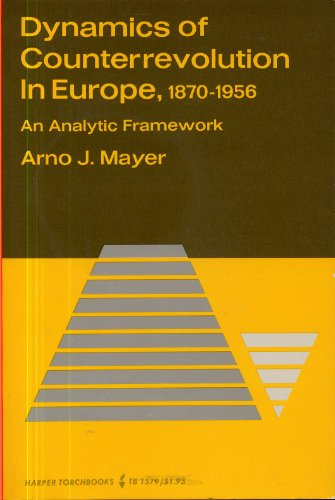 9780061315794: Dynamics of Counterrevolution in Europe, 1870-1956: An Analytic Framework