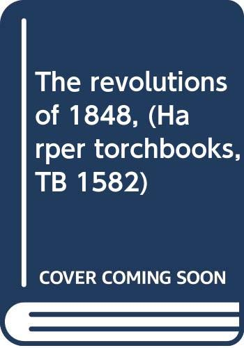 The revolutions of 1848, (Harper torchbooks, TB 1582) (0061315826) by William L Langer