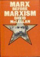 9780061316029: Marx Before Marxism