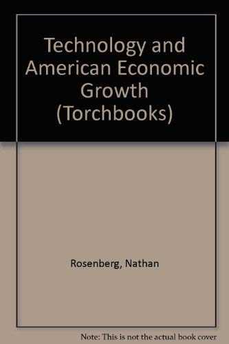 Technology and American Economic Growth (Torchbooks): Nathan Rosenberg