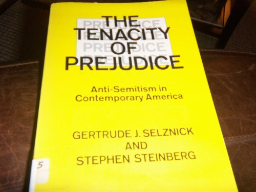 9780061316111: Tenacity of Prejudice: Anti-Semitism in Contemporary America