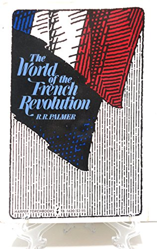 9780061316203: The World of the French Revolution (Harper Torchbooks, Tb 1620)