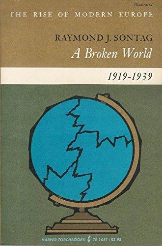 9780061316517: A Broken World, 1919-1939 (The Rise of Modern Europe, Torchbooks)