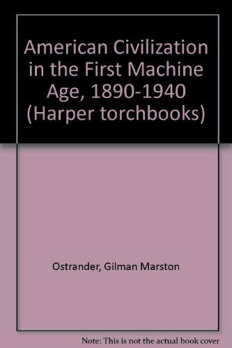 9780061316524: American Civilization in the First Machine Age, 1890-1940 (Harper torchbooks)