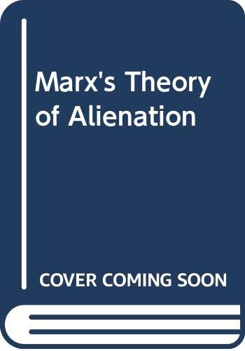 9780061316647: Marx's Theory of Alienation