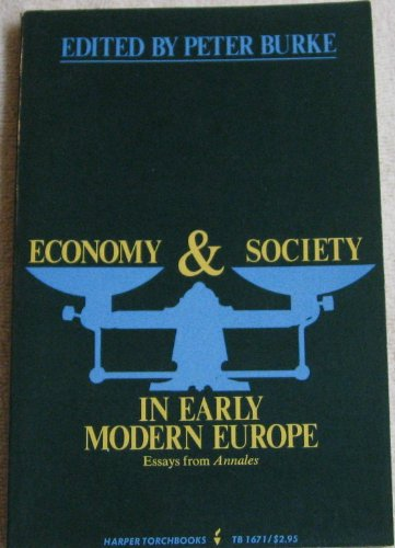 9780061316715: Economy and Society in Early Modern Europe: Essays from 'Annales' (Torchbooks)