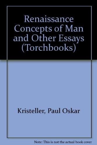 Renaissance Concepts of Man and Other Essays: Kristeller, Paul Oskar