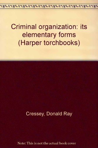 9780061316920: Criminal organization: its elementary forms (Harper torchbooks)