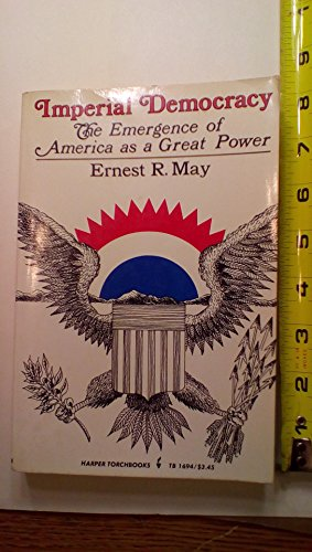 9780061316944: Imperial Democracy: Emergence of America as a Great Power (Torchbooks)