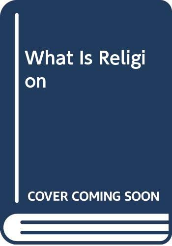 9780061317323: What is Religion? (Torchbooks)