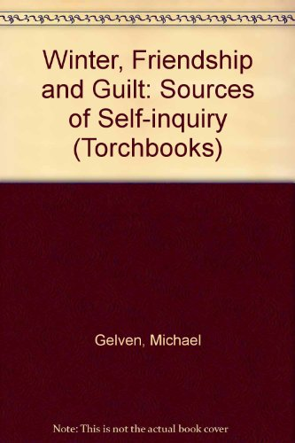 9780061317385: Winter, Friendship and Guilt: Sources of Self-inquiry (Torchbooks)