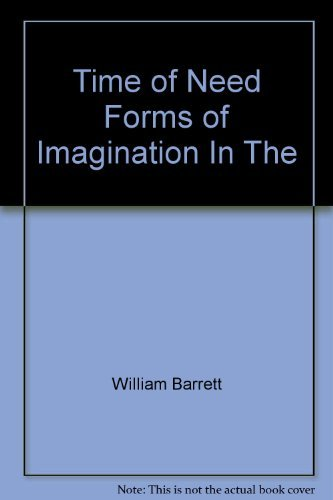 9780061317545: Time of Need: Forms of Imagination In The Twentieth Century