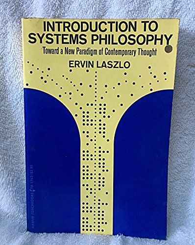 9780061317620: Introduction to Systems Philosophy: Toward a New Paradigm of Contemporary Thought