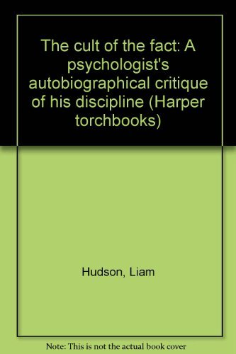 9780061317644: The cult of the fact: A psychologist's autobiographical critique of his discipline (Harper torchbooks)