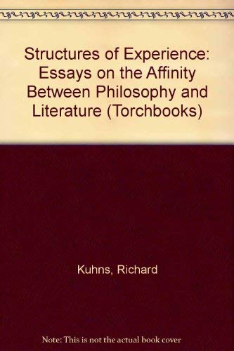 9780061317736: Structures of Experience: Essays on the Affinity Between Philosophy and Literature (Torchbooks)