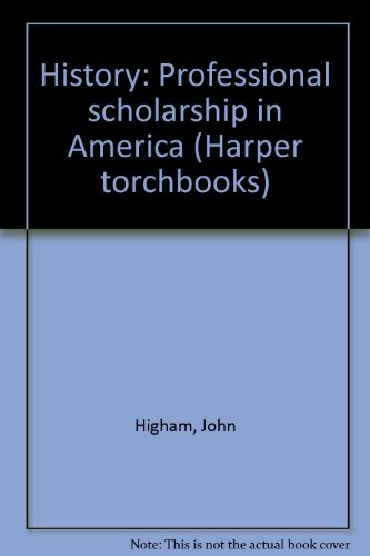 9780061317828: History: Professional Scholarship in America (Harper Torchbooks)
