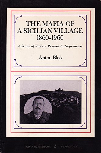 9780061317903: The Mafia of a Sicilian Village, 1860-1960: A Study of Violent Peasant Entrepreneurs (State and Revolution)