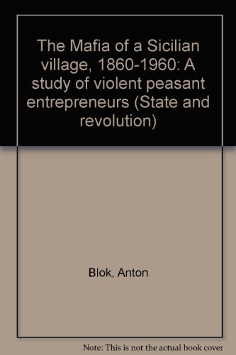 THE MAFIA OF A SICILIAN VILLAGE 1860-1960 - a study of violent peasant entrepreneurs