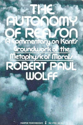 9780061317927: Autonomy of Reason: A Commentary on Kant's