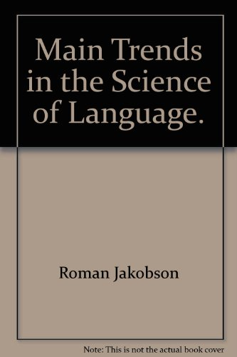 Main Trends in the Science of Language: Jakobson, Roman