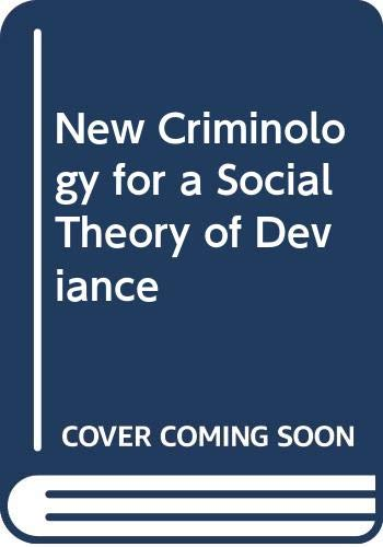 9780061318122: New Criminology for a Social Theory of Deviance