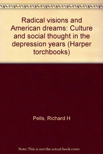 9780061318139: Radical Visions and American Dreams: Culture and Social Thought in the Depression Years