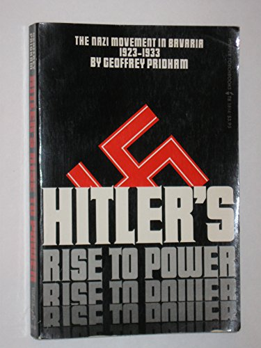 9780061318146: Hitlers Rise to Power: The Nazi Movement in Bavaria, 1923-1933.