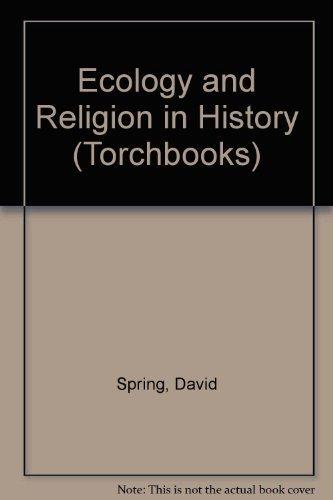 Ecology and Religion in History (Harper Torchbooks): Professor David Spring